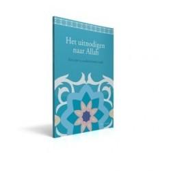 Het Uitnodigen Naar Allah. Een niet te onderschatten taak.